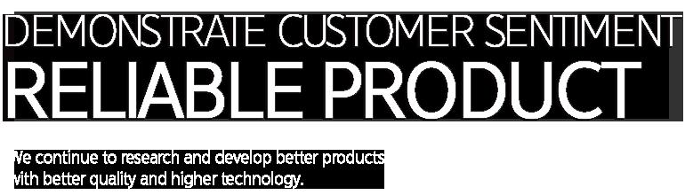 고객감동을 실천, 믿을 수 있는 제품